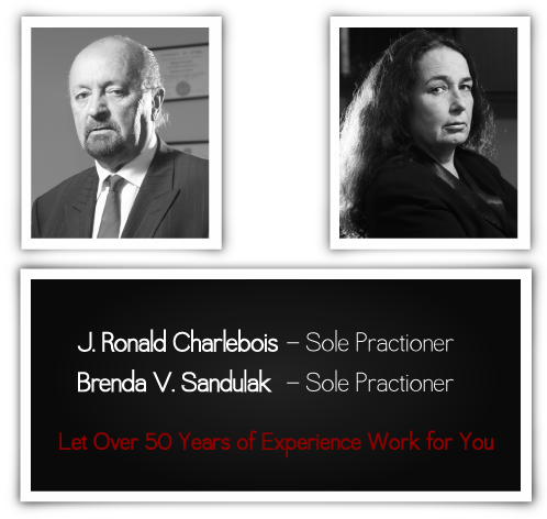 Let Over 50 Years of Experience Work for You | J. Ronald Charlebois & Brenda V. Sandulak